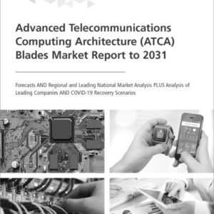 Cover Advanced Telecommunications Computing Architecture (ATCA) Blades Market Report to 2031
